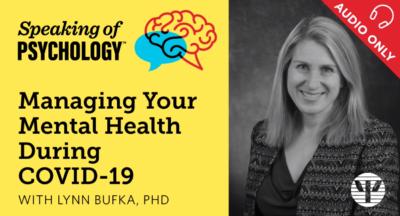 Managing Your Mental Health during COVID 19 with Lynn Bufka, PhD